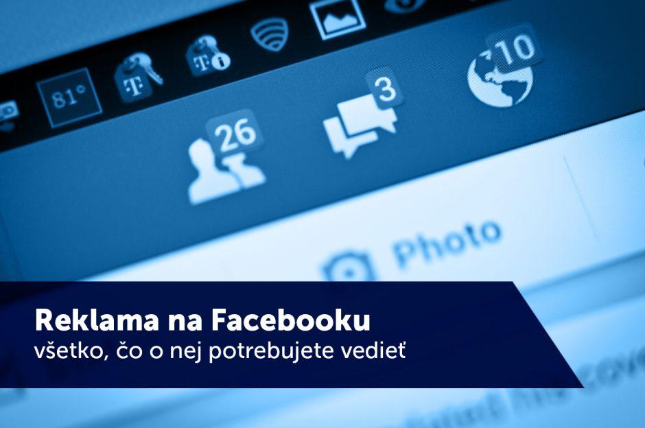 Reklama na Facebooku – všetko, čo o nej potrebujete vedieť